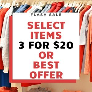 FLASH SALE! Select items, 3 for $20 or best offer!